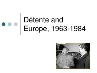Détente and Europe, 1963-1984