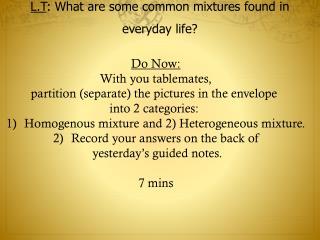 Do Now: With you tablemates, partition (separate) the pictures in the envelope