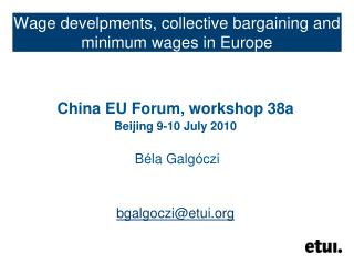 Wage develpments, collective bargaining and minimum wages in Europe