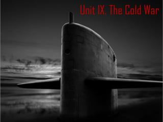 Unit IX. The Cold War