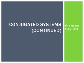 Conjugated systems (continued )