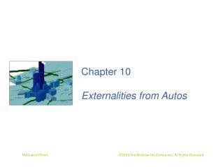 Chapter 10 Externalities from Autos