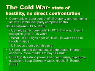 The Cold War -  state of hostility, no direct confrontation