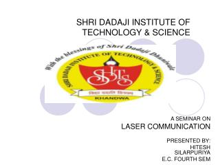 SHRI DADAJI INSTITUTE OF TECHNOLOGY & SCIENCE