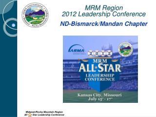 MRM Region  2012 Leadership Conference ND-Bismarck/Mandan Chapter
