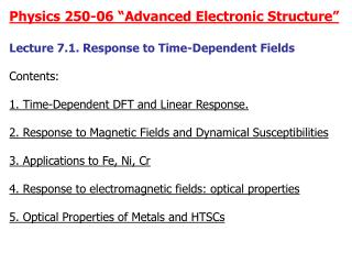 "Physics 250-06 ""Advanced Electronic Structure"" Lecture 7.1. Response to Time-Dependent Fields"