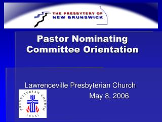 Pastor Nominating Committee Orientation