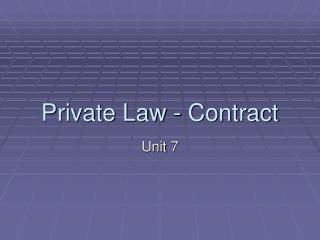 Private Law - Contract