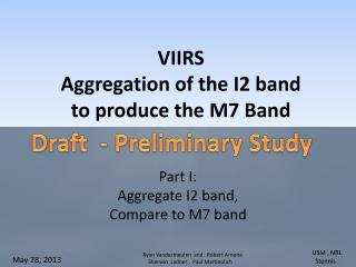Part I: Aggregate I2 band, Compare to M7 band