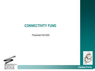 CONNECTIVITY FUND