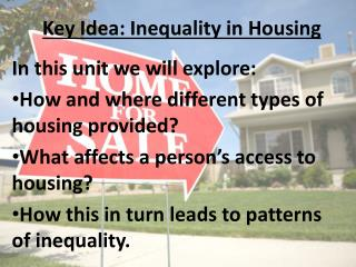 Key Idea: Inequality in Housing