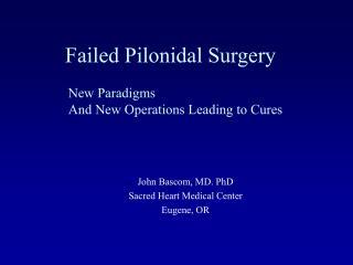 Failed Pilonidal Surgery
