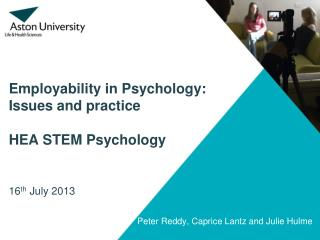 Employability  in Psychology: Issues and practice HEA STEM Psychology 16 th  July  2013