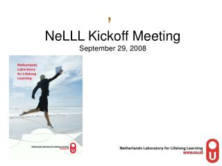 NeLLL Kickoff Meeting September 29, 2008