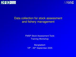 Data collection for stock assessment  and fishery management