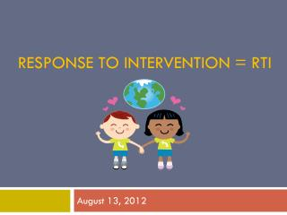Response to Intervention = RTI
