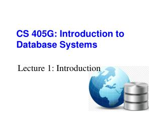 CS 405G: Introduction to Database Systems