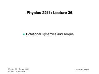Physics 2211: Lecture 36