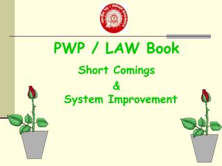 PWP / LAW Book Short Comings &  System Improvement