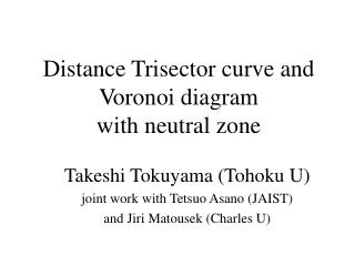 Distance Trisector curve and   Voronoi diagram  with neutral zone