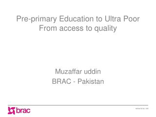 Pre-primary Education to Ultra Poor From access to quality