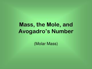Mass, the Mole, and Avogadro's Number