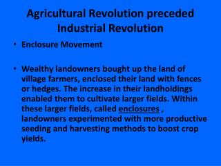 Agricultural Revolution preceded Industrial Revolution