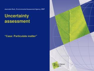 Uncertainty assessment �Case: Particulate matter�