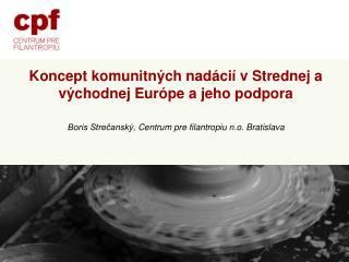 Koncept komunitných nadácií v Strednej a východnej Európe a jeho podpora