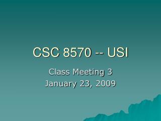 CSC 8570 -- USI