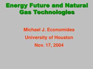 Energy Future and Natural Gas Technologies