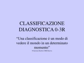 CLASSIFICAZIONE DIAGNOSTICA 0-3R