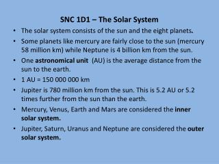 SNC 1D1 – The Solar System The solar system consists of the sun and the eight planets .
