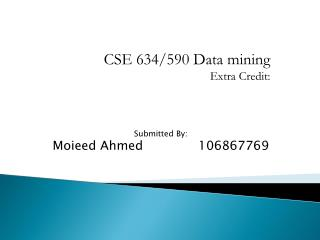 CSE 634/590 Data mining Extra Credit: