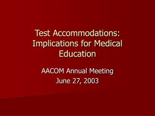 Test Accommodations: Implications for Medical Education