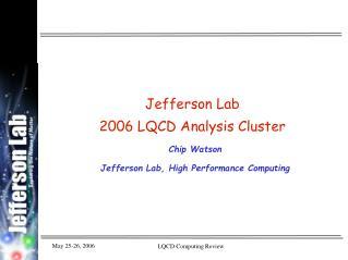 Jefferson Lab  2006 LQCD Analysis Cluster
