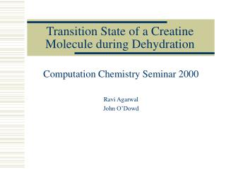 Transition State of a Creatine Molecule during Dehydration