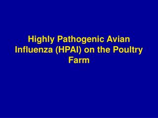 Highly Pathogenic Avian Influenza (HPAI) on the Poultry Farm
