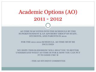 Academic Options (AO)  2011 - 2012