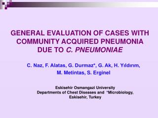 GENERAL EVALUATION OF CASES WITH COMMUNITY ACQUIRED PNEUMONIA  DUE TO  C. PNEUMONIAE