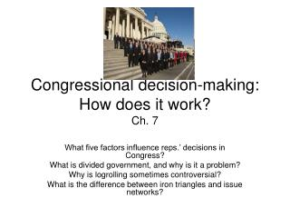 Congressional decision-making: How does it work? Ch. 7