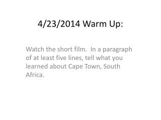 4/23/2014 Warm Up: