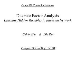Calvin Hua   &   Lily Tian Computer Science Dep, HKUST