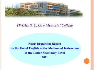 TWGHs S. C. Gaw Memorial College Focus Inspection Report