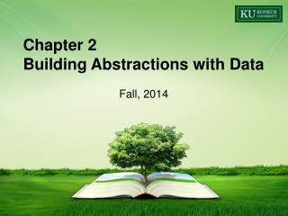 Chapter  2 Building Abstractions with Data Fall ,  2014