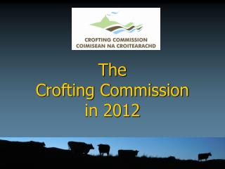 The  Crofting Commission  in 2012