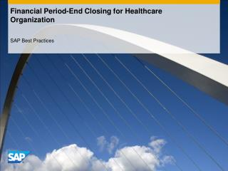 Financial Period-End Closing for Healthcare  Organization