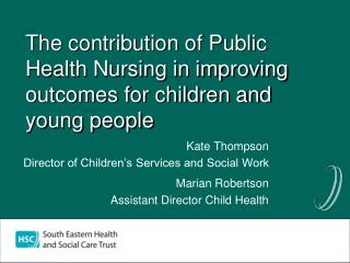 The contribution of Public Health Nursing in improving outcomes for children and young people
