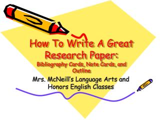 How To Write A Great Research Paper: Bibliography Cards, Note Cards, and Outline