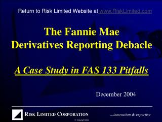 The Fannie Mae  Derivatives Reporting Debacle A Case Study in FAS 133 Pitfalls